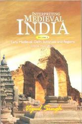 Interpreting Medieval India- Vol I