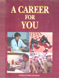 A Career For You