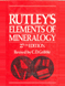 Rutley s Elements Of Mineralogy